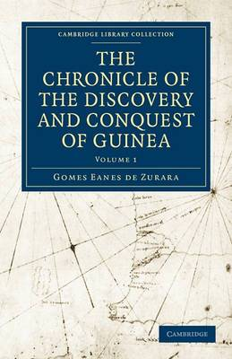 The The Chronicle of the Discovery and Conquest of Guinea 2 Volume Paperback Set The Chronicle of the Discovery and Conquest of Guinea: Volume 2