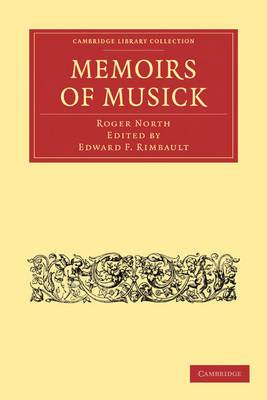 Memoirs of Musick: Now First Printed from the Original MS. and Edited, with Copious Notes
