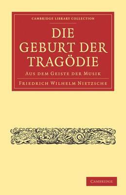 Die Geburt Der Tragodie: Aus Dem Geiste Der Musik