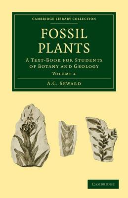 Fossil Plants: A Text-Book for Students of Botany and Geology