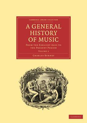 A General History of Music: From the Earliest Ages to the Present Period