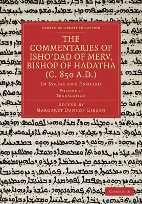 The Commentaries of Isho'dad of Merv, Bishop of Hadatha (c. 850 a.d.): In Syriac and English