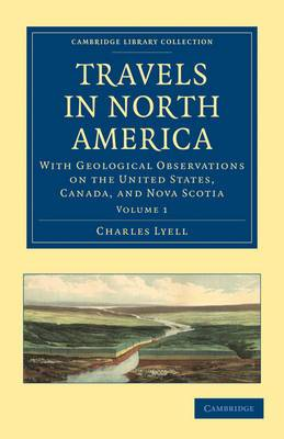 Travels in North America: With Geological Observations on the United States, Canada, and Nova Scotia