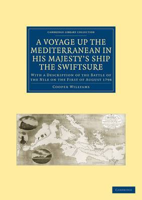A Voyage Up the Mediterranean in His Majesty's Ship the Swiftsure: With a Description of the Battle of the Nile on the First of August 1798