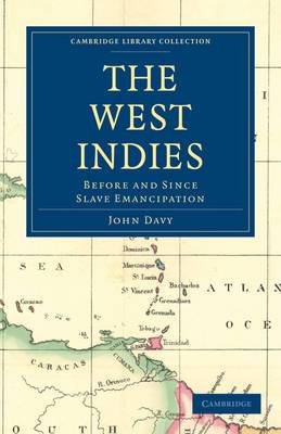 The West Indies, Before and Since Slave Emancipation: Comprising the Windward and Leeward Islands' Military Command