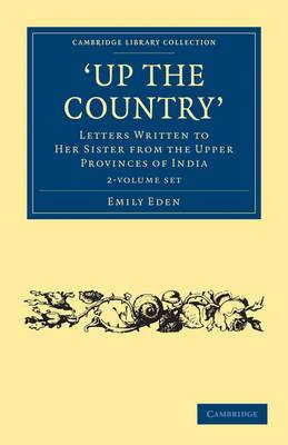 Up the Country 2 Volume Set: Letters Written to Her Sister from the Upper Provinces of India