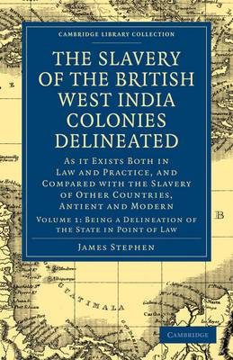 The Slavery of the British West India Colonies Delineated: As it Exists Both in Law and Practice, and Compared with the Slavery of Other Countries, Antient and Modern
