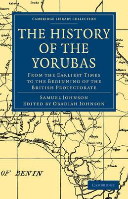 The History of the Yorubas: From the Earliest Times to the Beginning of the British Protectorate