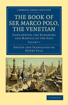 The The Book of Ser Marco Polo, the Venetian 2 Volume Set The Book of Ser Marco Polo, the Venetian: Volume 2
