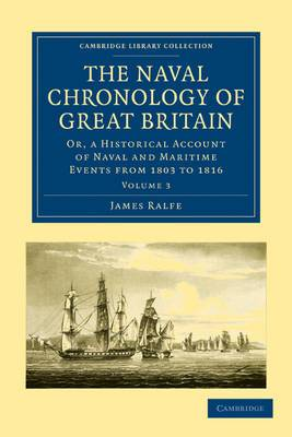 The Naval Chronology of Great Britain: Or, An Historical Account of Naval and Maritime Events from 1803 to 1816