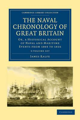 The Naval Chronology of Great Britain 3 Volume Set: Or, An Historical Account of Naval and Maritime Events from 1803 to 1816