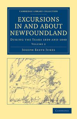Excursions in and About Newfoundland, During the Years 1839 and 1840: Volume 2