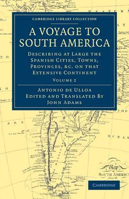 A Voyage to South America: Describing at Large the Spanish Cities, Towns, Provinces, Etc. on That Extensive Continent