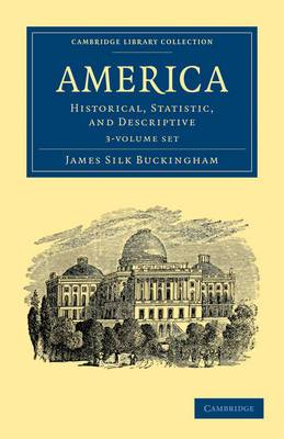 America 3 Volume Set: Historical, Statistic, and Descriptive