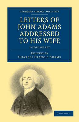 Letters of John Adams Addressed to His Wife 2 Volume Set