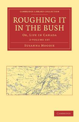 Roughing it in the Bush 2 Volume Paperback Set: Or, Life in Canada