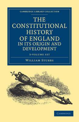 The Constitutional History of England, in Its Origin and Development 3 Volume Set