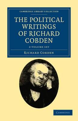 The Political Writings of Richard Cobden 2 Volume Set