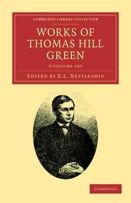 Works of Thomas Hill Green 3 Volume Set