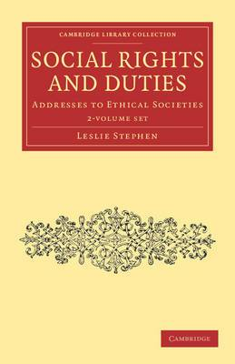 Social Rights and Duties 2 Volume Set: Addresses to Ethical Societies