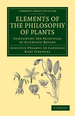 Elements of the Philosophy of Plants: Containing the Principles of Scientific Botany; Nomenclature, Theory of Classification, Phythography; Anatomy, Chemistry, Physiology, Geography, and Diseases of Plants