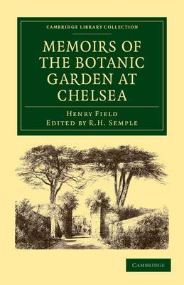 Memoirs of the Botanic Garden at Chelsea: Belonging to the Society of Apothecaries of London