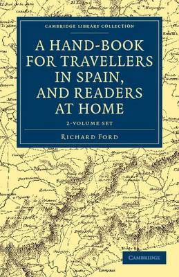 A Hand-Book for Travellers in Spain, and Readers at Home 2 Volume Set: Describing the Country and Cities, the Natives and Their Manners