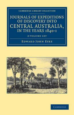 Journals of Expeditions of Discovery into Central Australia, and Overland from Adelaide to King George's Sound, in the Years 1840-1 2 Volume Set