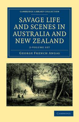 Savage Life and Scenes in Australia and New Zealand 2 Volume Set: Being an Artist's Impressions of Countries and People at the Antipodes