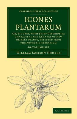 Icones Plantarum 10 Volume Set: Or, Figures, with Brief Descriptive Characters and Remarks of New or Rare Plants, Selected from the Author's Herbarium