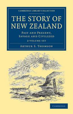 The Story of New Zealand 2 Volume Set: Past and Present, Savage and Civilized