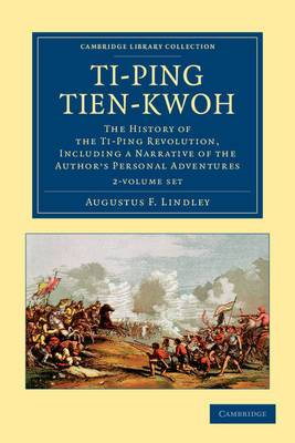 Ti-ping Tien-kwoh 2 Volume Set: The History of the Ti-Ping Revolution, Including a Narrative of the Author's Personal Adventures