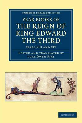 Year Books of the Reign of King Edward the Third: Volume 3, Years XIII and XIV