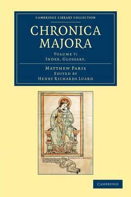 Chronica Majora: Volume 7, Index. Glossary