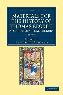 Materials for the History of Thomas Becket, Archbishop of Canterbury (Canonized by Pope Alexander III, AD 1173) 7 Volume Set