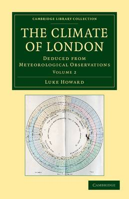 The Climate of London: Deduced from Meteorological Observations