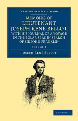 Memoirs of Lieutenant Joseph Rene Bellot, with His Journal of a Voyage in the Polar Seas in Search of Sir John Franklin