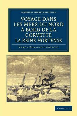 Voyage Dans Les Mers Du Nord ... Bord De La Corvette La Reine Hortense