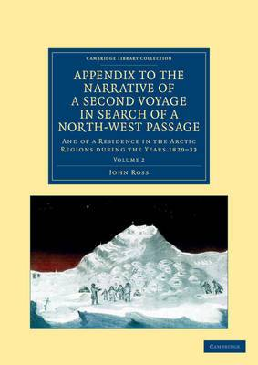 Appendix to the Narrative of a Second Voyage in Search of a North-West Passage: And of a Residence in the Arctic Regions During the Years 1829-33