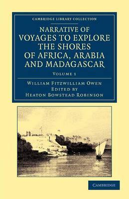 Narrative of Voyages to Explore the Shores of Africa, Arabia, and Madagascar 2 Volume Set Narrative of Voyages to Explore the Shores of Africa, Arabia, and Madagascar: Volume 1