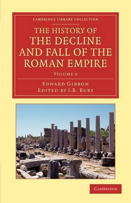 The History of the Decline and Fall of the Roman Empire: Edited in Seven Volumes with Introduction, Notes, Appendices, and Index