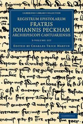Registrum Epistolarum Fratris Johannis Peckham, Archiepiscopi Cantuariensis 3 Volume Set