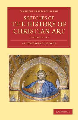 Sketches of the History of Christian Art 3 Volume Set