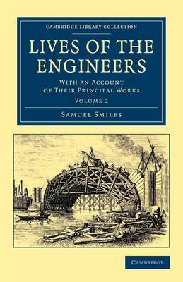 Lives of the Engineers: With an Account of Their Principal Works; Comprising Also a History of Inland Communication in Britain