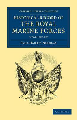 Historical Record of the Royal Marine Forces 2 Volume Set