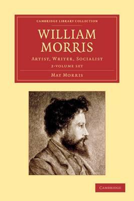 William Morris 2 Volume Set: Artist, Writer, Socialist
