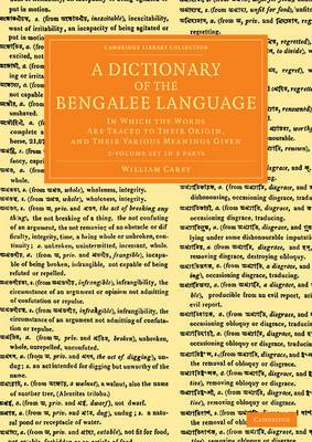 Cambridge Library Collection - Perspectives from the Royal Asiatic Society: A Dictionary of the Bengalee Language 2 Volume Set in 3 Pieces: In Which the Words Are Traced to their Origin, and their Various Meanings Given