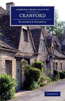 Cranford: By the Author of Mary Barton, Ruth, Etc.
