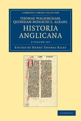 Thomae Walsingham, Quondam Monachi S. Albani, Historia Anglicana 2 Volume Set