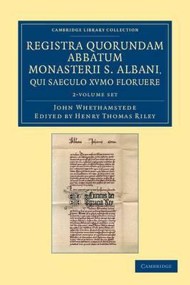 Registra Quorundam Abbatum Monasterii S. Albani, Qui Saeculo XVmo Floruere 2 Volume Set